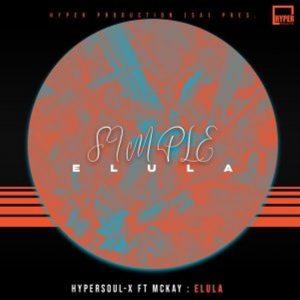 HyperSOUL-X ft. McKay – Elula (Radio Edit)