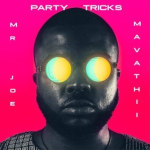 Mr Joe ft. Mavathii – Party Tricks (Original Mix)