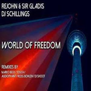 ReJohn Ft. DJ Schillings & Sir Gladis – World of Freedom (Radio Edit) [DEEP HOUSE]