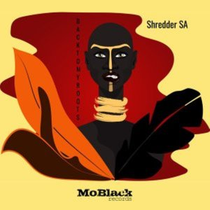 Shredder SA – Back To My Roots