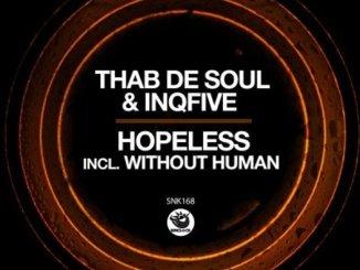 Thab De Soul & InQfive – Without Human (Original Mix)