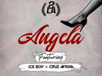 2LA ft Cruz Afrika & Ice Boy – Angela