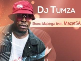 DJ Tumza – Shona Malanga Ft. Mazet SA