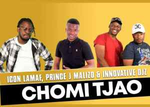 Icon Lamaf ft Prince J Malizo x Innovative Djz – Chomi Tjao