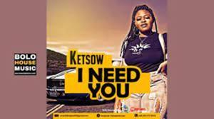 Ketsow – I Need You (Original)