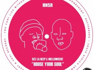 Ozz La Deep & MellowCent - House Your Soul