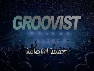 Real Nox – Groovist ft. Queencess Kganya