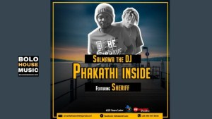 Salmawa The DJ – Phakathi Inside Ft Sheriff (Original)