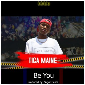 Tiga Maine - Be You