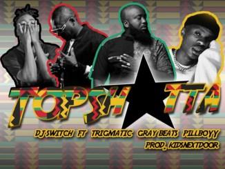 DJ Switch – Top Shotta Ft. Trigmatic, Pillboyy & Gray Beats