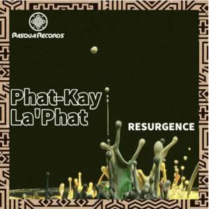 Phat-Kay La'Phat – Resurgence (Original Mix)