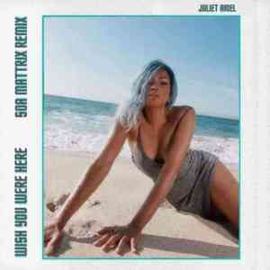 Soa Mattrix & Juliet Ariel – Wish You Were Here (Remix)