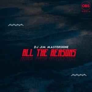 DJ Jim Mastershine – All The Reasons (Original Mix)