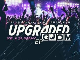 DJ Svigi Lona – Upgraded Gqom EP