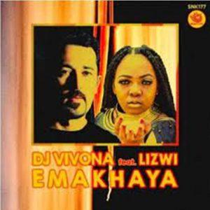 DJ Vivona & Lizwi – Emakhaya EP
