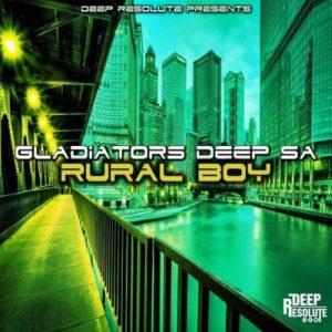 Gladiator Deep SA – Rural Boy EP