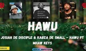 Josiah De Disciple & Kabza De Small – Hawu Ft. Mhaw Keys