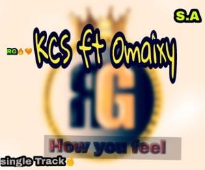 KCS RAP God – How You Feel Ft. Omaixy