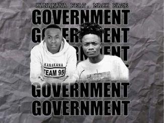 Kanakana ft. Mack Eaze – Government