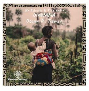 Mr.Eclectic & Tina Ardor – Omwana (Oscar P Remix)