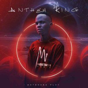Msetash – Anthem King EP