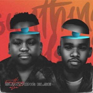 Sumthing Else ft. Xoli M – What You Are
