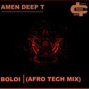 Amen Deep T – Boloi (Afro Tech Mix)