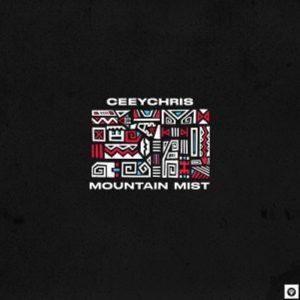 Ceeychris – Mountain Mist EP