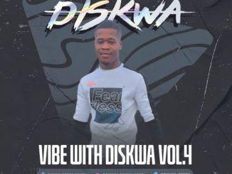 Diskwa Woza – Vibe With Diskwa Vol 4