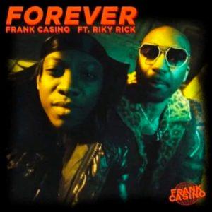 Frank Casino – Forever ft. Riky Rick Video,Frank Casino ft. Riky Rick – Forever