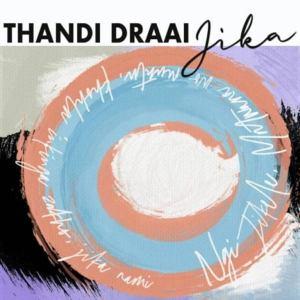 Thandi Draai – Jika EP,Thandi Draai – Jika (DJ Clock Remix)