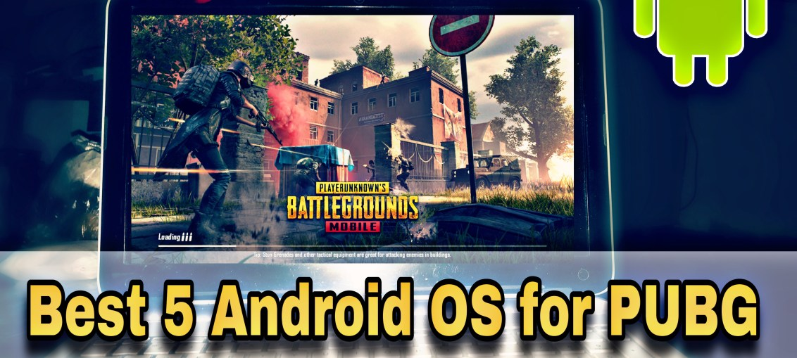 best 5 android os for pubg