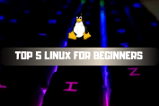 Top 5 Linux OS for beginners
