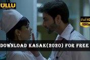 Download-Kasak(2020)-Ullu-Originals-For-Free