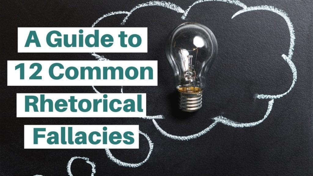 A Guide To 12 Common Rhetorical Fallacies With Examples