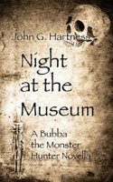 Cover Art for Night at the Museum (A Bubba the Monster Hunter Novella)