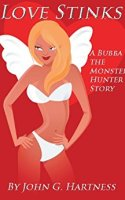 Cover Art for Love Stinks (A Bubba the Monster Hunter Story)