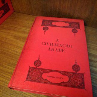 Gustave Le Bon, Coleção A Civilização Árabe, 3 Volumes