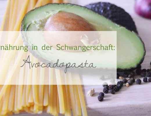 Ernährung in der Schwangerschaft, Avocadopasta, Rezept, Vitaminreich, Wochenbett, Pesto, einfach, schnell, gesund, Nudeln, Gemüse
