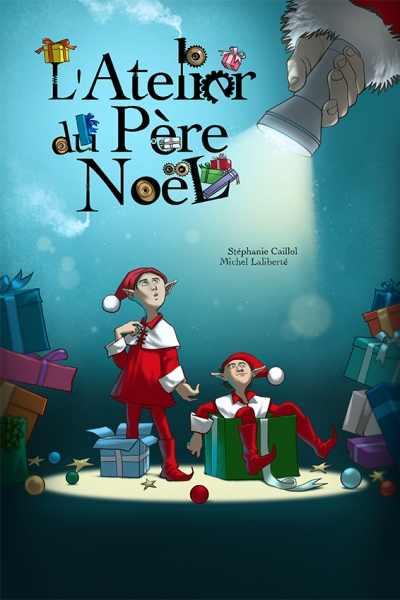 L Atelier Du Pere Noel : atelier, L'Atelier, Père, Noël, Très, Spectacle, Tout-petits.