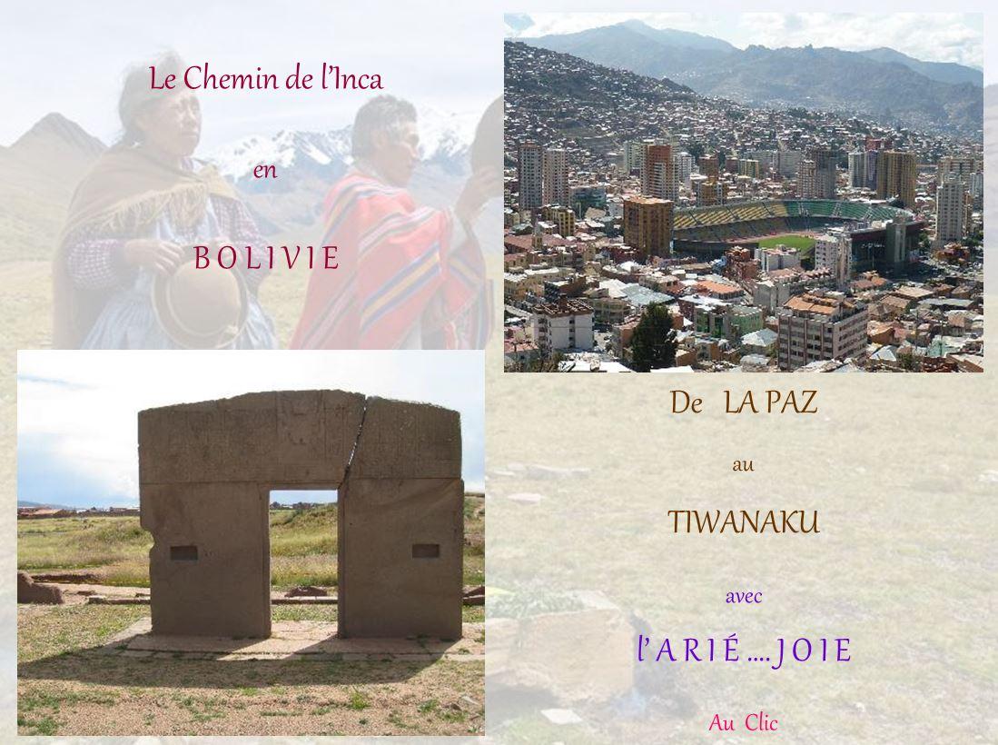 Le chemin de l'Inca en Bolivie – De La Paz au Tiwanaku avec l'Ariégeois…
