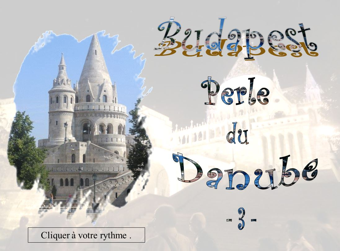 Budapest  Perle du Danube – 3