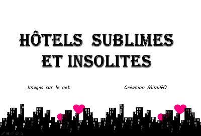 Hôtels sublimes et insolites