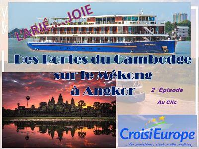 Des portes du Cambodge sur le Mékong à Angkor – 2ème partie