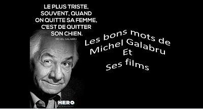 Les bons mots de Michel Galabru et ses films