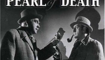 Pearl of Death, starring Basil Rathbone, Nigel Bruce