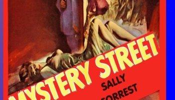 Mystery Street, starring Ricardo Montalban,Bruce Bennett, Sally Forrest, Elsa Lanchester
