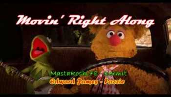 Song lyrics to Movin' Right Along, music and lyrics by Paul Williams and Kenny Ascher, performed by Jim Henson and Frank Oz in The Muppet Movie