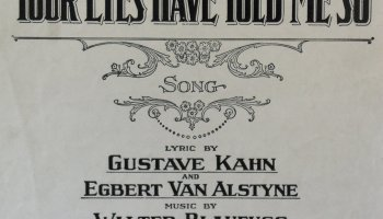 Song lyrics to Your Eyes Have Told Me So (1919), Music by Walter Blaufuss, Lyrics by Gus Kahn and Egbert Van Alstyne, Performed in I'll See You in My Dreams