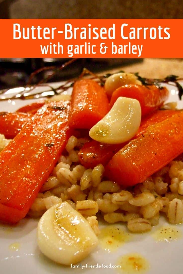 butter-braised carrots and garlic with barley risotto - warming and delicious!